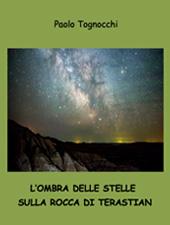 L'ombra delle stelle sulla Rocca di Terastian